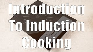 Introduction to Induction Cooking (Home Cooking 101) DiTuro Productions