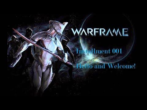 Hello and Welcome! - [Warframe 001]
