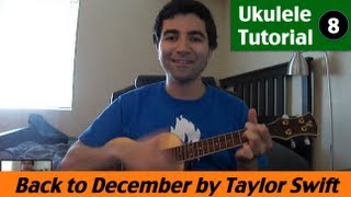 Ukulele Tutorial 8 - Back to December by Taylor Swift (how to play)