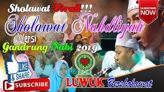 SHOLAWAT NAHDLIYAH Versi GANDRUNG NABI - LUWUK BERSHOLAWAT 2019 - SHOLAWAT VIRALL !!! HD