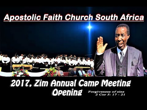 Apostolic Faith Church South Africa. 2017, Zim Camp. RJ Sibanda. Opening. Forgiveness of sins.