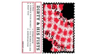 DIRTY & HIS FISTS - Demo