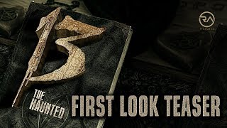 Video FIRST LOOK TEASER | 13 - THE HAUNTED (2018) download MP3, 3GP, MP4, WEBM, AVI, FLV Agustus 2018