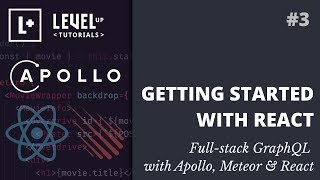#3 Getting Started With React - Full-stack GraphQL with Apollo, Meteor & React