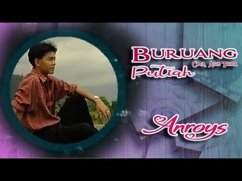 Unduh lagu Anroys ~ Buruang Putiah Mp3
