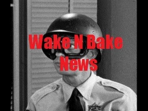 Wake N Bake News #64