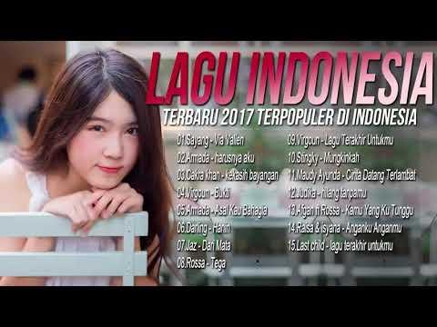 TOP 15 Lagu Pop Indonesia Terbaru 2017 Terpopuler   Payung Teduh, Armada, Virgoun, 100% LAGU
