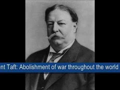 President Taft - Abolishment of war throughout the world