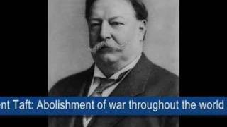 President Taft - Abolishment of war throughout the world