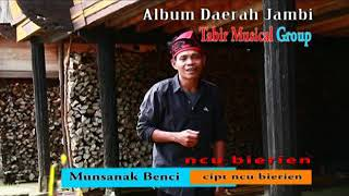 Gambar cover Lagu daerah jambi MUNSANAK BENCI_ncu bierien.