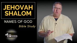 Jehovah Shalom   Tнe Names of God and What Are Their Meanings?