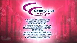 Country Club Mortgage - Fresno, Visalia, Porterville - Always Seeking Excellent Loan Officers