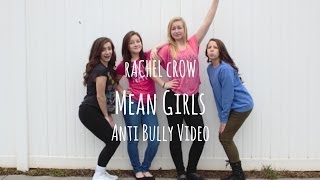 Mean Girls - Rachel Crow Anti Bully Music Video