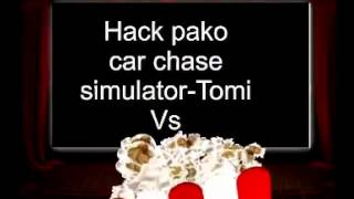 Hack pako car chase simulator-Tomi Vs