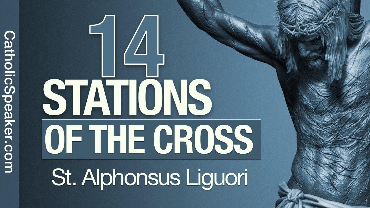 Stations of the Cross (Catholic) - By St Alphonsus Liguori