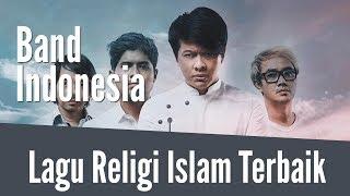Lagu Religi Islam Terbaik Menyentuh Hati - Band Indonesia