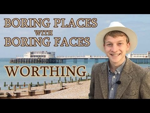 BORING PLACES WITH BORING FACES - Worthing