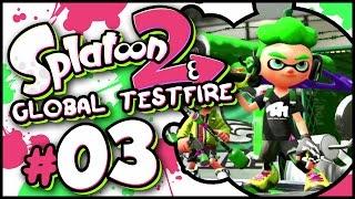 Splatoon 2 - Global Testfire Part 3 LIVE! [Nintendo Switch Gameplay]