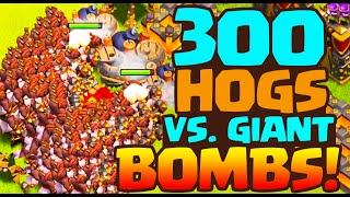 Clash Of Clans ♦ 300 Hog Riders Vs. GIANT BOMBS! ♦ CoC Developer Raids ♦
