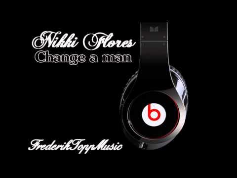 Nikki Flores - Change A Man
