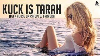 Kuck Is Tarah (Deep House Smashup) DJ Farrukh