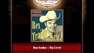 Rex Trailer – Big Corral