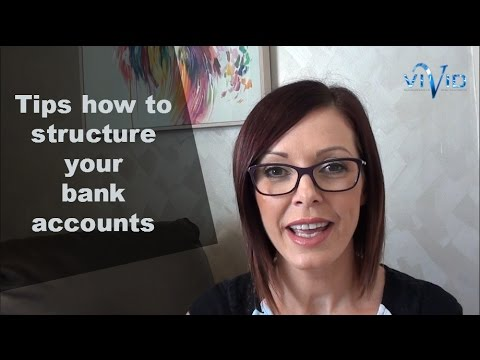 Tips to structuring your bank accounts