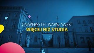 Uniwersytet Warszawski - więcej niż studia