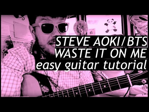 Steve Aoki - Waste It On Me (feat. BTS) // Easy Guitar Tutorial For Beginner