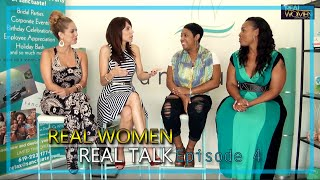 "Real Women Talk Show "" Women in Relationships"" Episode"