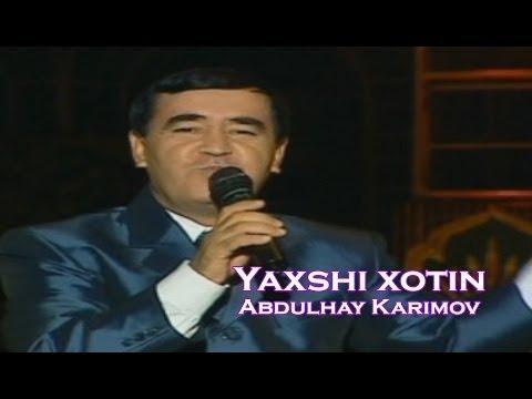 Abdulhay karimov - Yaxshi xotin (Official uzbek klip)