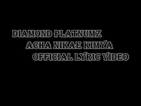 DIAMOND PLATNUMZ   ACHA NIKAE KIMYA LYRICS