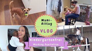 Mami Alltag |Working Equitation |Kindergartenfrei |Kathi´s Daily Life