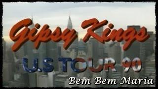 Bem Bem Maria - Gipsy Kings US Tour 90