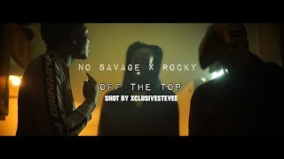 No Savage x Rocky - Off The Top  Shot by @xclusivestevee