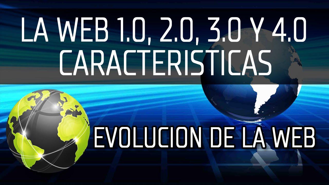 Web 1.0, 2.0, 3.0 y 4.0 Diferencias y Características - La ...