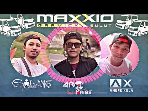 MAXXIO GRAVICK SULUT _ ARQ KRIBS feat. GILANG GIX & ANDRE XOLA [UNITED REMIXER MANADO]