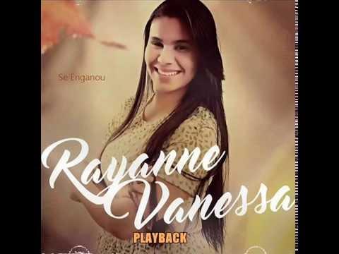 Rayanne Vanessa - Se Enganou - Playback Original - Single 2016