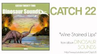 Catch 22 - Wine Stained Lips