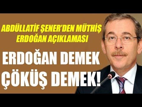 Abdüllatif Şener'den Müthiş Açıklama: Erdoğan Demek çöküş Demek...