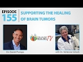 Supporting the Healing of Brain Tumors - CHTV 155