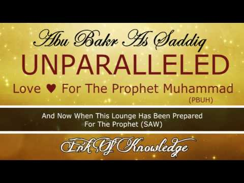 Abu Bakr (ra) UNPARALLELED Love For The Prophet Muhammad (PBUH) - Emotional [HD]