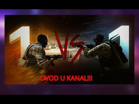 UVOD U KANAL!!!--CS-GO 1V1 (BALKAN GAMEPLAY)