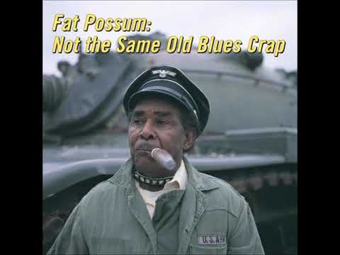 Fat Possum Records - Not the Same Old Blues Crap Volume 1 (1997)