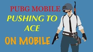 PUBG Mobile Pushing to ACE Squad Rank TPP 🇮🇳