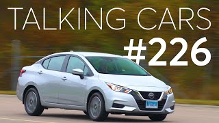 2020 Nissan Versa First Impressions; What Are The Right Safety Features?   Talking Cars #226