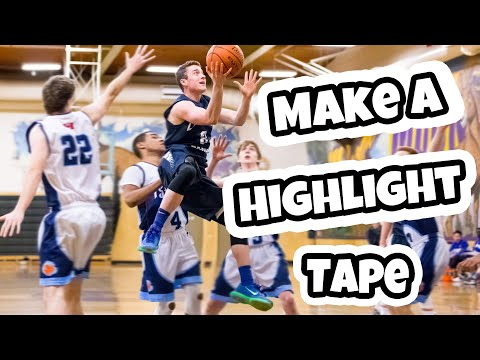 How To Make a Basketball Highlight Tape | Get Recruited in