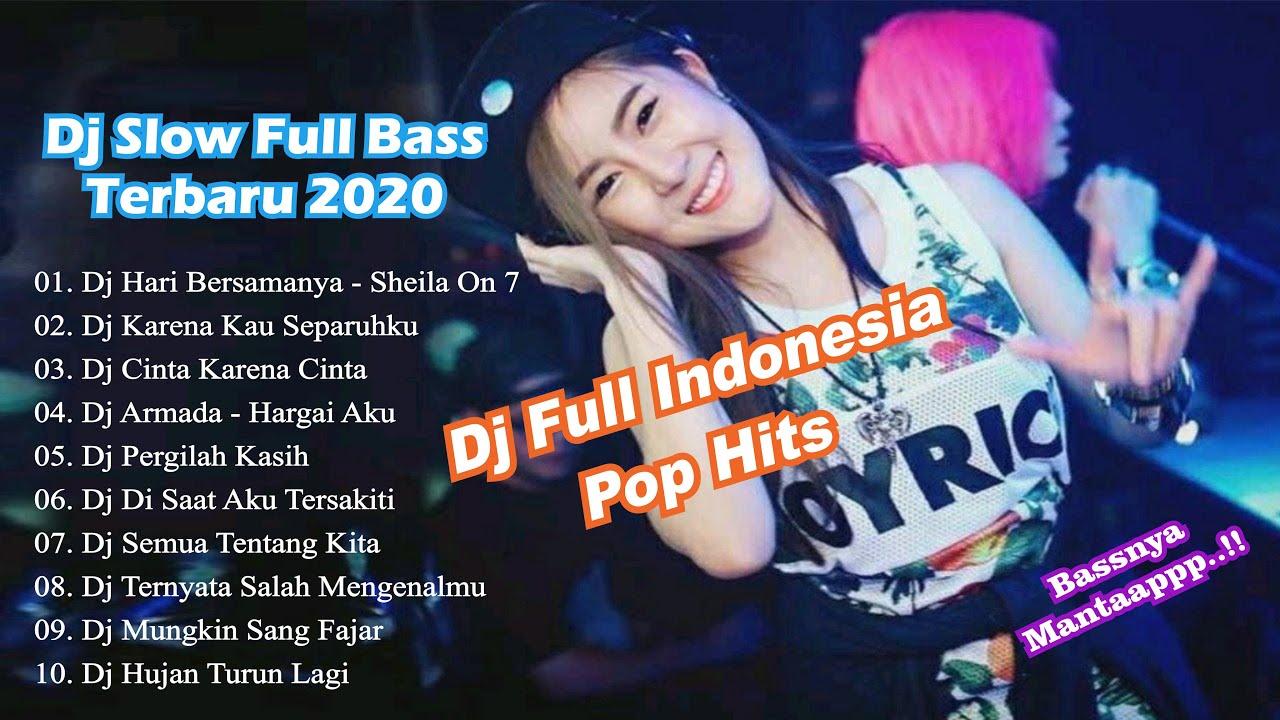dj slow full bass terbaru dj lagu pop hits indonesia enak banget bassnyaa youtube