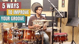 5 WAYS To IMPROVE Your GROOVE!