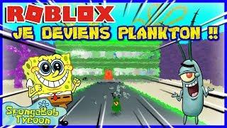 JE DEVIENS PLANKTON !! Roblox Sponge Bob Tycoon